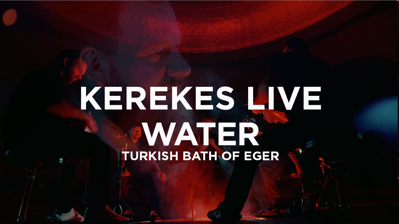 LIVE:WATER (Turkish Bath of Eger)